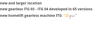 "new and larger location new gearless ITG 03 - ITG 04 developed in 65 versions new homelift gearless machine ITG ""Gigio"""